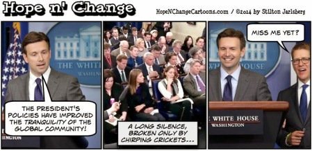 obama, obama jokes, josh earnest, white house, liar, tranquility, hope n' change, hope and change, stilton jarlsberg, conservative, jay carney